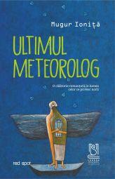 Ultimul meteorolog - Mugur Ioniță