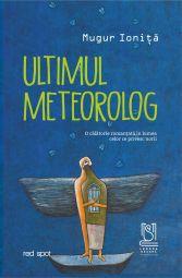 eBook Ultimul meteorolog - Mugur Ioniță