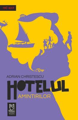 Hotelul amintirilor - Adrian Christescu