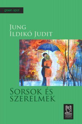Sorsok és szerelmek (Destine și iubiri) - Jung Ildikó Judit