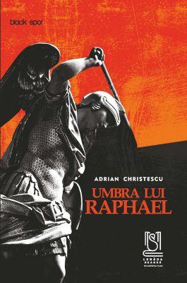 Umbra lui Raphael - Adrian Christescu