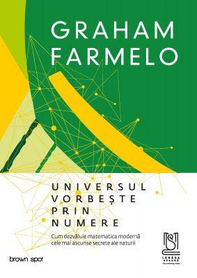 eBook UNIVERSUL VORBEȘTE PRIN NUMERE - Graham Farmelo