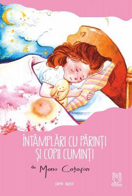Întâmplări cu părinți și copii cuminți - Mona Coțofan